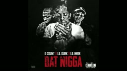 G. Count Ft. Lil Durk _ Lil Herb - Dat Nigga (2014 Official