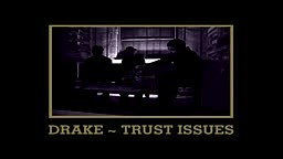 Drake - Trust Issues_x264