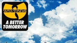 Wu-Tang Clan - A Better Tomorrow Trailer
