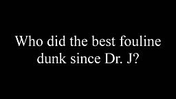 Who did the Best Foul Line Dunk Since Dr J Michael Jordan or Brent Barry