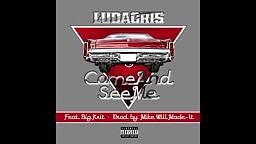 Ludacris - Come And See Me (Audio) (Explicit) ft. Big K.R.I.T