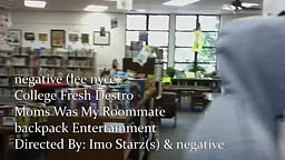 negative (lee nyce)- College Fresh Destro [2011] (OFFICIAL VIDEO)