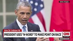 President Obama used the N word to make a point about racism