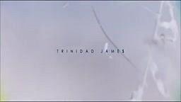 TRINIDAD JAMES DEBUTS NEW 'HYPE BEAST$' MUSIC VIDEO