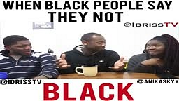 When Black People Say They Not Black...