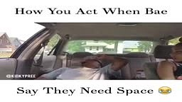How You Act When Bae Say They Need Space