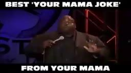 The BEST Yo Mama Joke....