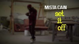 Mista Cain - Set It Off (Official Music Video)