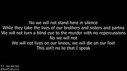 T.I - We Will Not [Lyrics](Black Lives Matter Song)