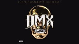 DMX Bain Iz Back Feat. Swizz Beatz