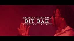 Watch Birdman & Young Thug Bit Bak Video