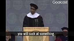 Denzel Washington-You will lose. You will embarrass yourself. You will suck at something