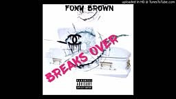 Foxy Brown - Break's Over (Remy Ma Diss)