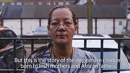 Ireland's Mixed-Race Children talk Catholic Church Abuse & Horrific Treatment