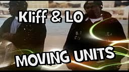 Kliff & Lo-Moving Units