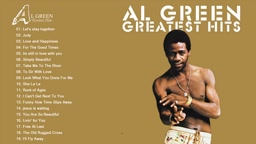 Al Green Greatest hits - Best of Al Green (High Quality)