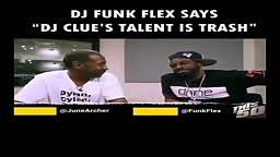 Dj Funk Flex calls Dj Clue WACK!!!