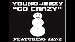 Young Jeezy ft. Jay Z   Go Crazy