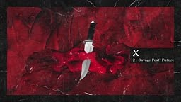21 Savage & Metro Boomin   X ft Future (Official Audio)