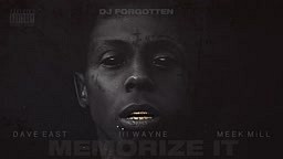 Lil Wayne-Memorize It  ft. Meek Mill, Dave East (Audio)