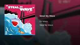 Dj Wavy-Steal My Wave
