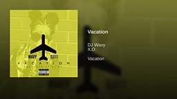 Dj Wavy-Vacation