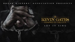Kevin Gates-Let It Sing [Official Audio]