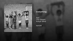 Nas-everything ft Kanye West