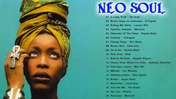 100 Greatest Neo Soul Songs of All Time    Neo Soul 2018 Mix    Neo Soul Music 2018