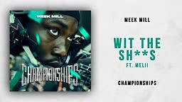Meek Mill   Wit The Shits [W.T.S.] Ft. Meli! (Championships)