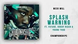 Meek Mill   Splash Warning Ft. Future, Roddy Ricch & Young Thug (Championships)