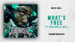 Meek Mill   What's Free Ft. Rick Ross & Jay Z (Championships)