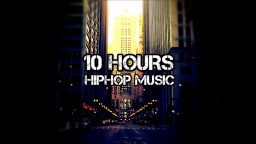 [10 HOURS] Hip Hop R&B Music Mix
