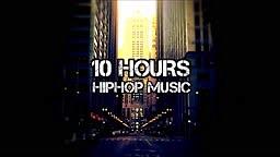 [10 HOURS] Hip Hop R&B Music Mix