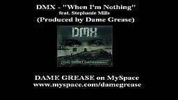 DMX   When I'm Nothing feat. Stephanie Mills