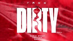 Tank   Dirty (Remix) [feat. Chris Brown, Feather & Rahky] (Official Audio)