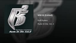 WW III (Edited) Ruff Ryders ft. Snoop Dogg, Yung Wun, Scarface & Jadakiss World War 3