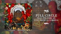 Nas -Full Circle  feat. The Firm, AZ, Foxy Brown, & Cormega (Official Audio)