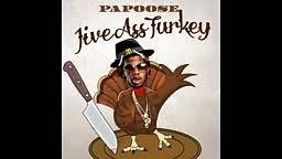 PAPOOSE Jive Ass Turkey >>>Trinidad James DISS