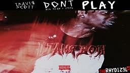 Travi$ Scott - Don't Play Feat. Big Sean & The 1975 (Prod. B